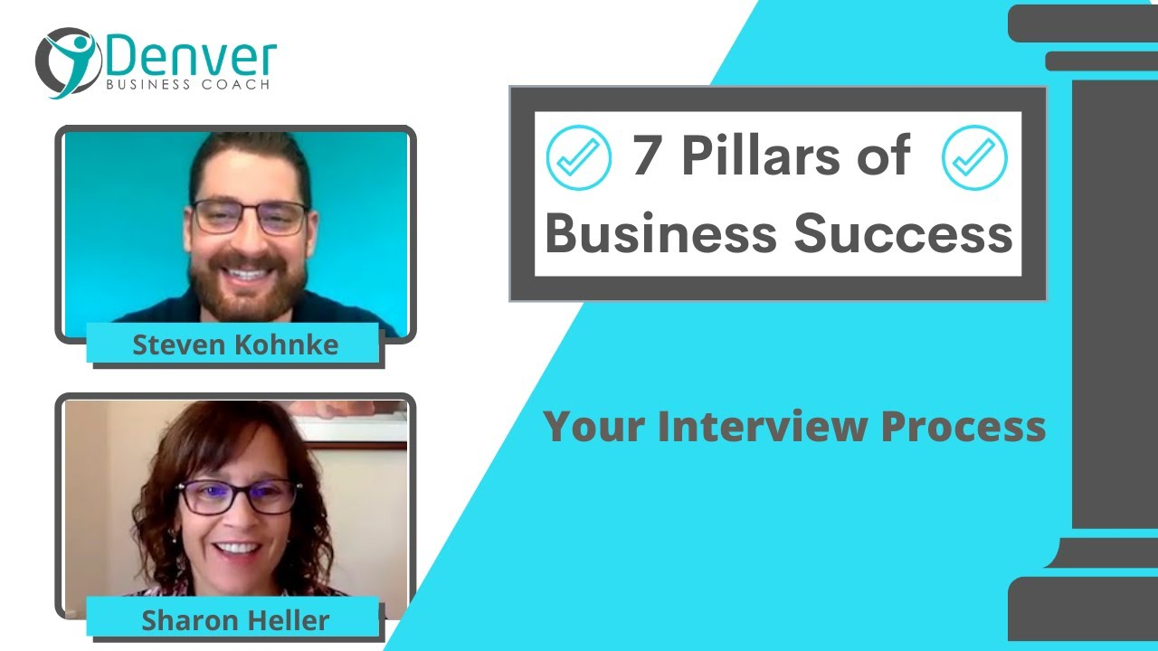 7 Pillars of Successful Business: Your Interview Process