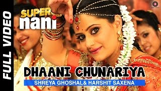 Dhaani Chunariya (Full Video Song) | Super Nani