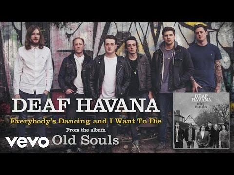 Deaf Havana - Everybody's Dancing and I Want To Die (audio)