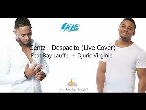 Gentz - Despacito (Live Cover) Ft. Ray Lauffer + Djuric Virginie (lyrics)