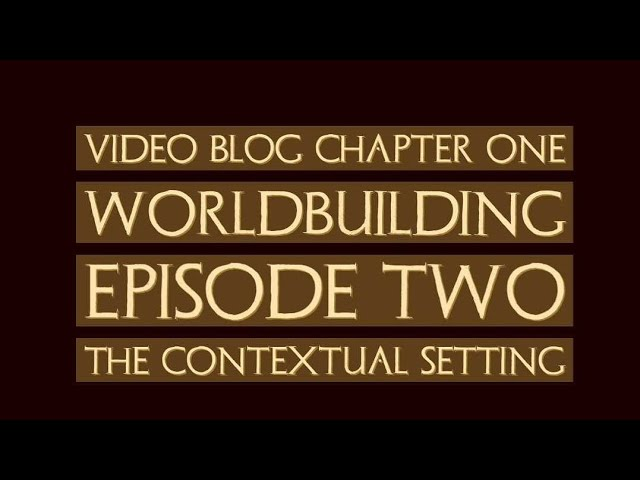 Blog Episode Two - Contextual Setting
