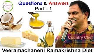 Veeramachaneni Ramakrishna Diet - Q&A   Part 1  Doubts Solved ! All Fats  Coconut Oil  Curd  Usage