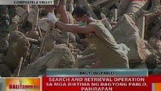 BT: Search and retrieval ops sa mga biktima ni Pablo sa New Bataan, ComVal, pahirapan