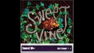 Sweet Vine - All I Could Do