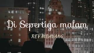 Rey Mbayang - Di Sepertiga Malam (lyrics)
