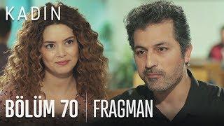 Kadın 70. Bölüm Fragmanı