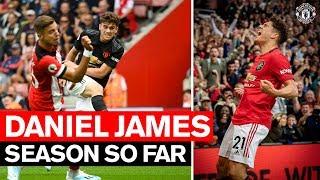 Season So Far   Daniel James   Manchester United 2019/20
