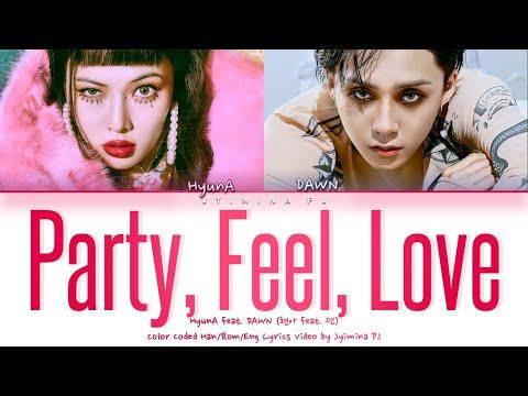 HyunA (현아) - 'Party, Feel, Love (feat. DAWN (던))' Lyrics (Color Coded_Han_Rom_Eng)