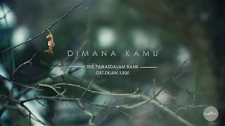 Dimana Kamu [OST DILAN 1990] - The Panasdalam Bank [LYRICS VIDEO]