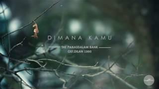 Download Dimana Kamu [OST DILAN 1990] - The Panasdalam Bank [LYRICS VIDEO]