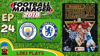 Fm18 - premier league 95/96 ep24 vs man city & chelsea - football manager 2018 - liverpool