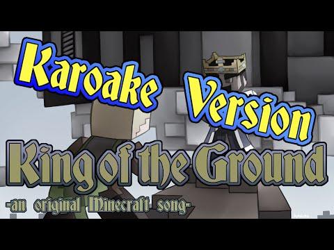 King of the Ground - Karaoke - Original Minecraft Song