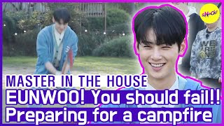 [HOT CLIPS] [MASTER IN THE HOUSE ] EUNWOO! You should fail!!🤣🤣 (ENG SUB)