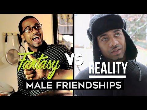Fantasy VS. Reality of MALE FRIENDSHIPS streaming vf