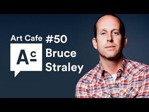 Art Cafe #50 - Bruce Straley