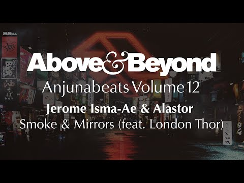 Jerome Isma-Ae & Alastor feat. London Thor - Smoke & Mirrors
