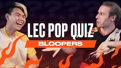 LEC Pop Quiz - Bloopers and Outtakes