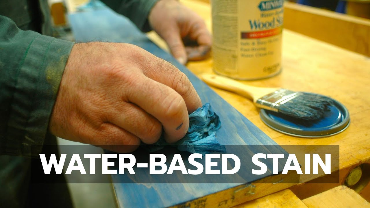 Water Based Stain You