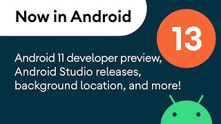 Now in Android: 13 - Android 11 preview, Android Studio 3.6 stable & 4.0 beta, material motion guide