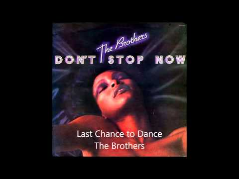 The Brothers — Last Chance to Dance