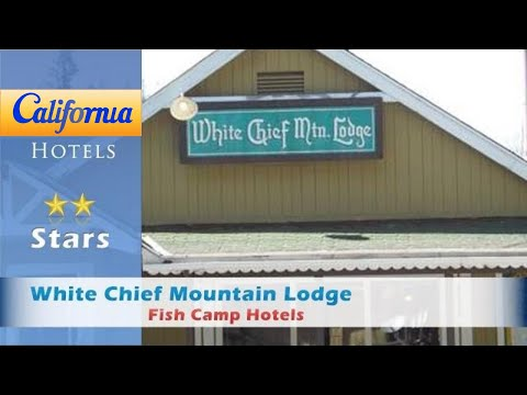 White Chief Mountain Lodge, Fish Camp Hotels - California