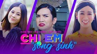 Chị Em Song Sinh - Hài 2018 - Official Teaser | Nam Thư x BB Trần x Hải Triều