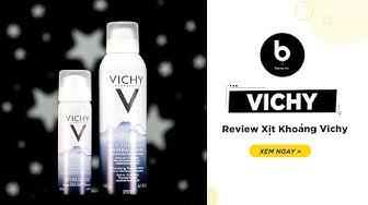 Xịt Khoáng Vichy - Review Chi Tiết Và Hướng Dẫn Sử Dụng