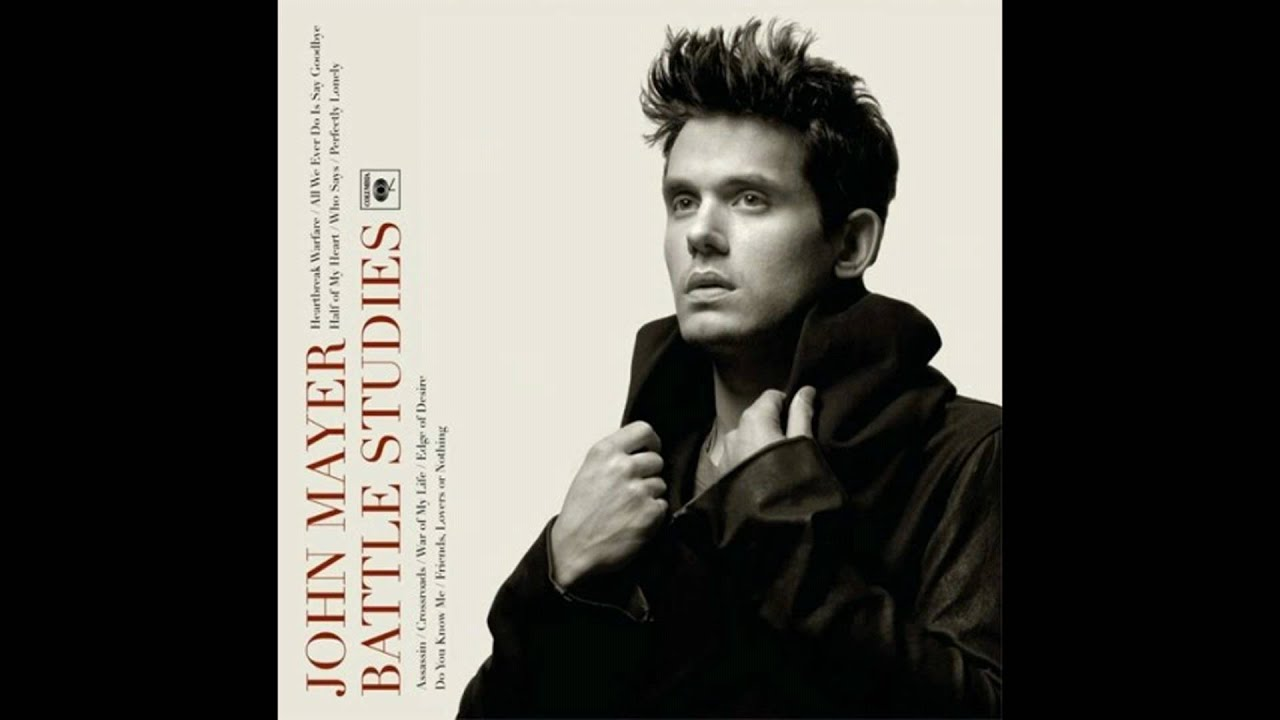 john-mayer-all-we-ever-do-is-say-goodbye-hq-ahumbleperspective