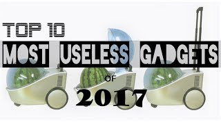 10 Most Useless Gadgets of 2017