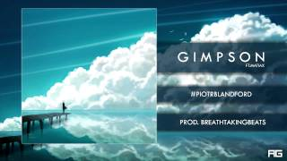 09.Gimpson - #PiotrBlandford ft. MatiaX (prod. BreathtakingBeats)