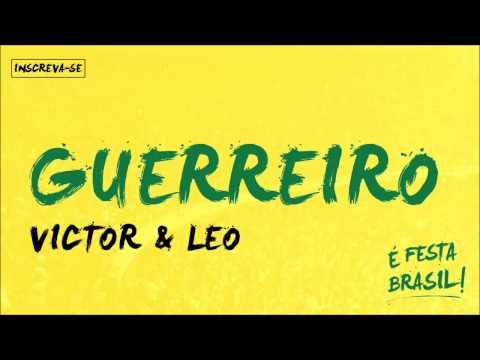 Victor E Leo | Guerreiro (É Festa Brasil)