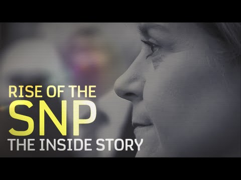 Rise of the SNP: the inside story