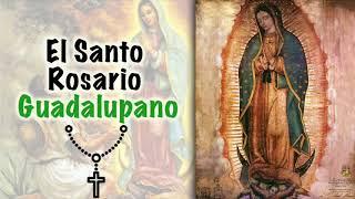 El Santo Rosario Guadalupano - La Virgen de Guadalupe