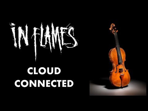 In Flames - Cloud Connected - Violin Cover
