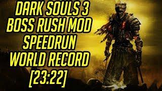 Dark Souls 3 Boss Rush Mod Speedrun World Record [23:22]