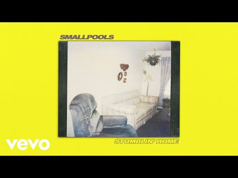 Smallpools - Stumblin' Home (Official Audio) Mp3
