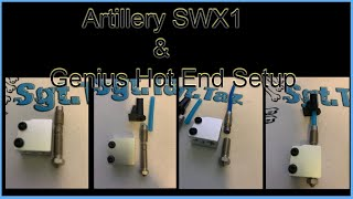 Artillery SWX1/Genius Hot End Stock/All Metal Setup