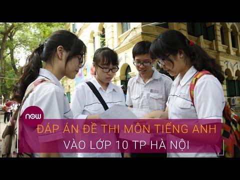 Hướng dẫn giải đề thi môn Tiếng Anh vào lớp 10 TP Hà Nội   VTC Now