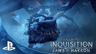 Dragon Age: Inquisition -- Jaws of Hakkon Trailer | PS4, PS3