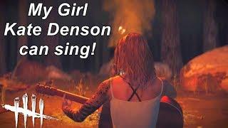 Dead By Daylight| My Girl Kate Denson sings! Fan made trailer!