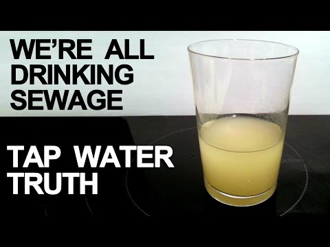 We're All Drinking Sewage: Tap Water Truth