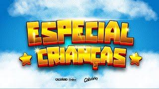 Calvário Kids - Especial Crianças