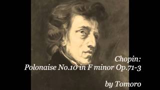 Chopin Polonaise No.10 in F minor Op.71-3