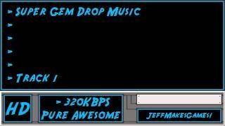 Super Gem Drop Music - Track 1