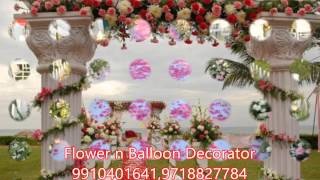 Flower Delhi | Delhi flower decorator |Wedding balloon decorator Delhi
