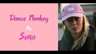 Download Lagu Dance Monkey Cover By Sera (Lyrics Video) mp3