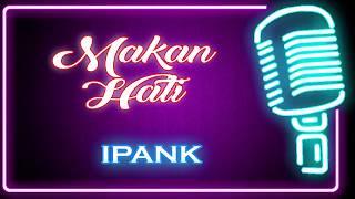 Makan Hati (Karaoke Minang) ~ Ipank