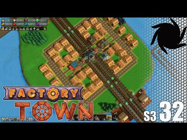 Factory Town - S03032 - Balance Update