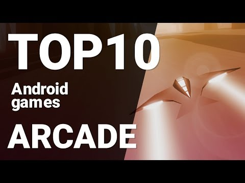 Top 10 Arcade Games For Android 2019