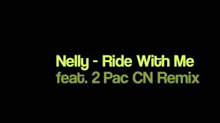 nelly ride with me feat 2 pac cn remix